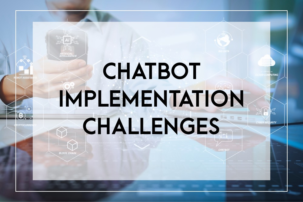 chatbot implementation challenges