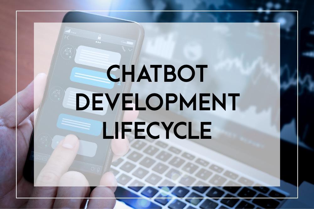 Chatbot Development Lifecycle