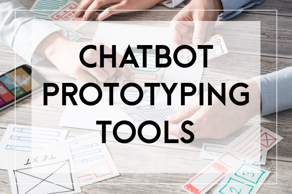 Chatbot prototyping tools