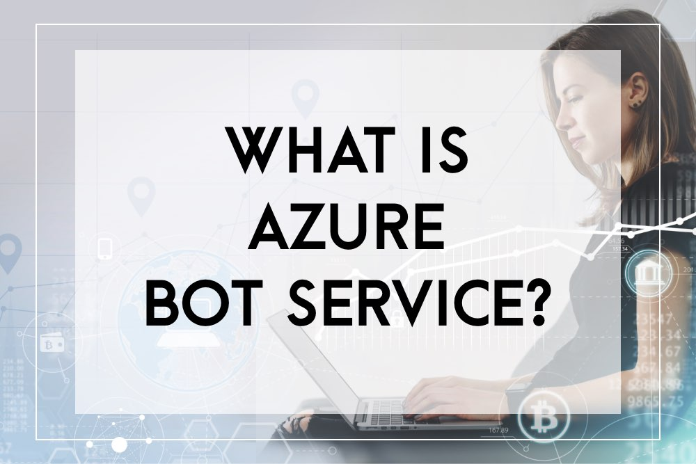 azure bot service in simple terms