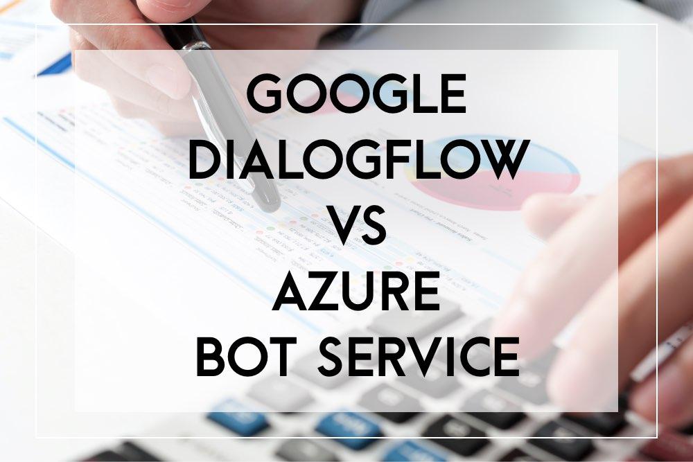 Dialogflow vs bot service