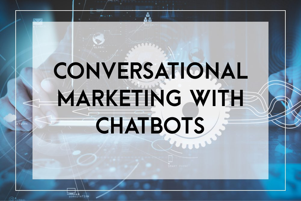 Conversational marketing with chatbots