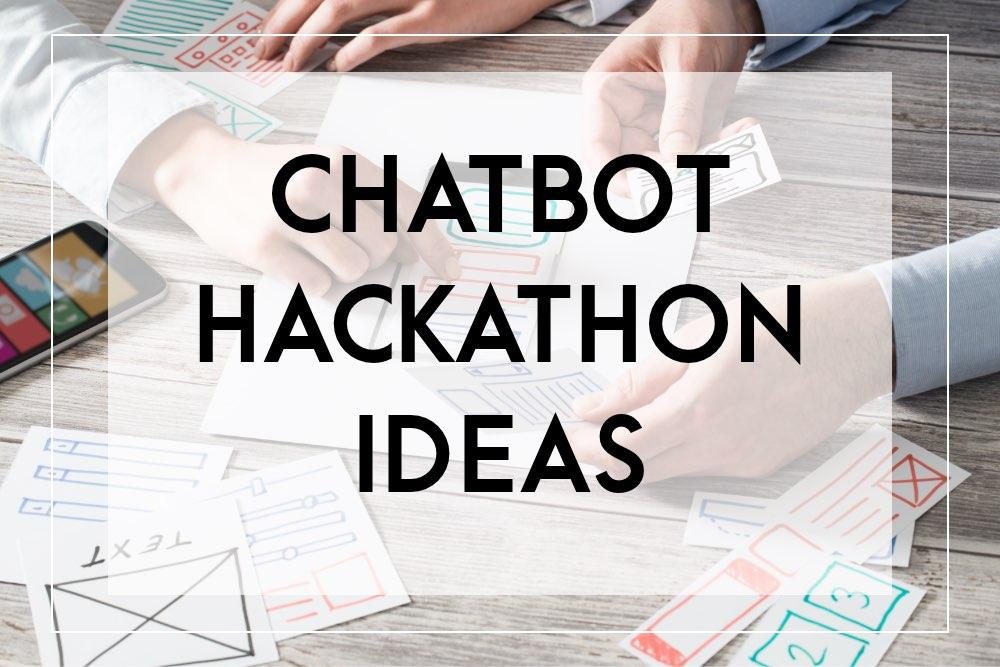 Chatbot Hackathon Ideas