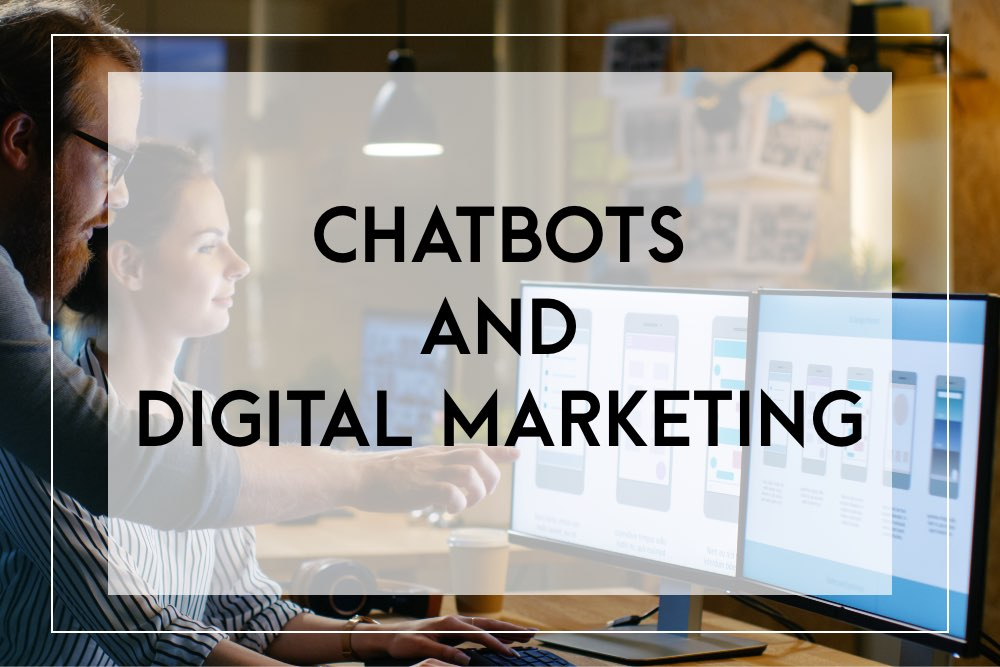 Chatbots and digital marketing