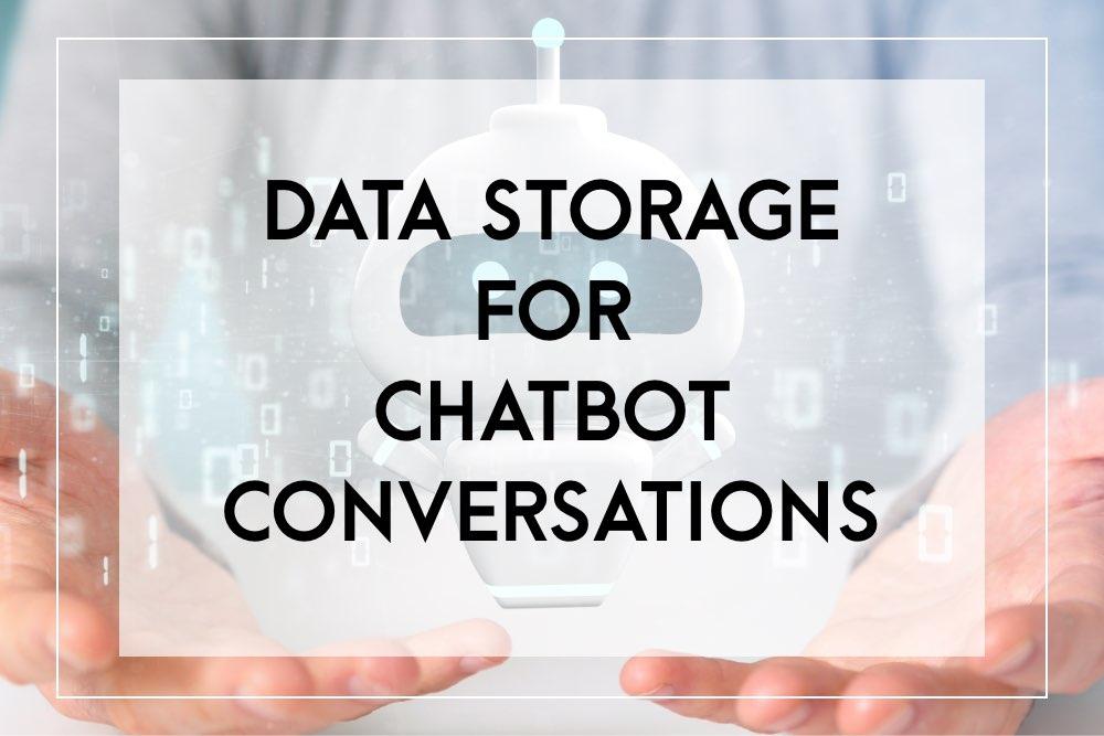 Data storage for chatbot conversations